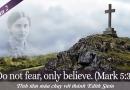 Tĩnh tâm mùa Chay với Edith Stein – Tuần 2: Đừng sợ, chỉ cần tin thôi